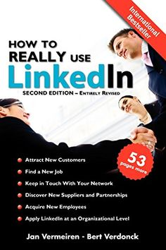 How to REALLY use LinkedIn (Second Edition - Entirely Revised): Discover the true power of LinkedIn and how to leverage it for your business and career. by Jan Vermeiren http://www.amazon.com/dp/1466347600/ref=cm_sw_r_pi_dp_oobdwb0VK9H01
