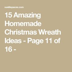 15 Amazing Homemade Christmas Wreath Ideas - Page 11 of 16 -
