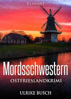 'Mordsschwestern. Ostfrieslandkrimi' von Ulrike Busch