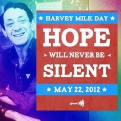 Today is Harvey Milk Day. Happy Birthday, Harvey Milk!