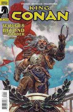King Conan Wolves Beyond the Border Dark Horse) comic books Darkhorse Comics, Comic Book Covers, Comic Books, Beyond The Border, King Horse, Conan Comics, Star Wars Han Solo, Conan The Barbarian, Sword And Sorcery