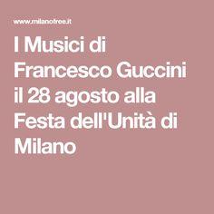 I Musici di Francesco Guccini il 28 agosto alla Festa dell'Unità di Milano