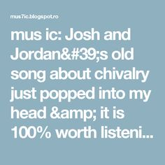 mus ic: Josh and Jordan's old song about chivalry just popped into my head & it is 100% worth listening to again https://t.co/nw4jWPZFn4