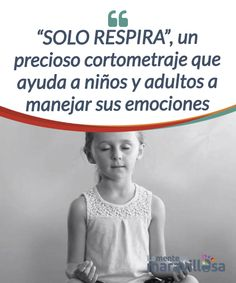 """""""SOLO RESPIRA"""", a beautiful short film that helps children and adults manage … – The World Mindfulness For Kids, Parents As Teachers, Yoga For Kids, Emotional Intelligence, Kids Education, Short Film, Kids And Parenting, Kids Learning, Coaching"""