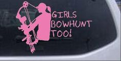 girls bow hunt too!!!!