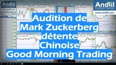 Audition de Mark Zuckerberg, détente Chinoise, Good Morning Trading https://www.andlil.com/audition-de-mark-zuckerberg-202694.html