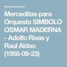 Merceditas  para  Orquesta SIMBOLO OSMAR MADERNA - Adolfo Rivas y Raul Aldao (1958-09-23)