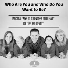 Are you looking to define or strengthen your family culture and identity? Here a few practical tips and tricks to help.