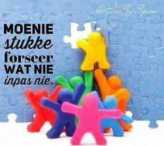 Moenie stukke forseer wat nie inpas nie #Afrikaans #Don't