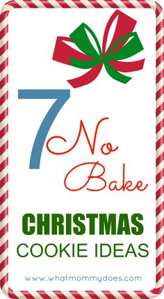 7 Easy No Bake Christmas Cookie Ideas for a Christmas cookie exchange or holiday potluck!