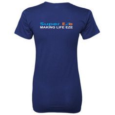 SuperEze - Making Life Eze - Ladies' 100% Ringspun Cotton nano-T® Back Print Only