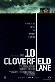 """10 Cloverfield Lane - 3/15/16 - """"After getting in a car accident, a woman is held in a shelter with two men, who claim the outside world is affected by a widespread chemical attack."""""""