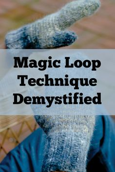 If you like magic loop knitting, then you'll LOVE these free, expert instructions on the best way to use the magic loop technique in your knitting projects. Magic Loop Knitting, Knitting Daily, Knitting Help, Vogue Knitting, Knitting Blogs, Knitting For Beginners, Knitting Socks, Loom Knitting, Knitting Stitches