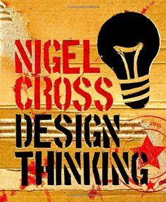 Design Thinking: Understanding How Designers Think and Work: Nigel Cross: 9781847886361: Amazon.com: Books