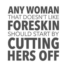 Yes, women have a foreskin too.
