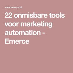 22 onmisbare tools voor marketing automation - Emerce