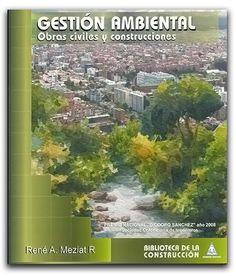 Gestión ambiental: obras civiles y construcciones  http://www.librosyeditores.com/tiendalemoine/ingenieria-ambiental/607-gestion-ambiental-obras-civiles-y-construcciones.html#subir  Editores y distribuidores