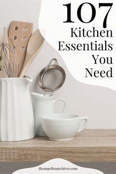 107 Kitchen Essentials You Need By Age 30 - The Angelina Archives - conscious Kitchen Pantry, Kitchen Hacks, Ikea Kitchen, Kitchen Decor, Home Organization Hacks, Kitchen Organization, Kitchen Essentials List, Rustic Modern, Modern Luxury