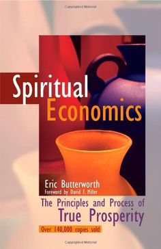 Spiritual Economics: The Principles and Process of True Prosperity by Eric Butterworth,http://www.amazon.com/dp/087159269X/ref=cm_sw_r_pi_dp_dSIqsb1EZ6BP7R00