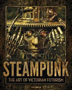 Steampunk: The Art of Victorian Futurism: Jay Strongman: 9781907621031: Amazon.com: Books