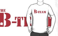 """The B-team"" T-Shirts & Hoodies by foofighters69 