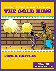 Andrew & the Time Machine Closet: The Gold King: Toni R Settles: 9781364225810: Amazon.com: Books