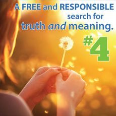 The Seven Principles of Unitarian Universalism, #4: A free and responsible search for truth and meaning.