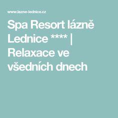 Spa Resort lázně Lednice **** | Relaxace ve všedních dnech