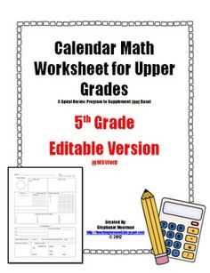 Calendar Math for Upper Grades  -- 5th Grade -- Editable Version...made in Word so you can actually go in and make it specific to your state standards.  $