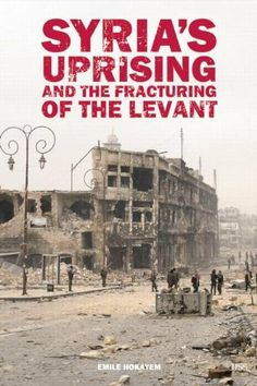 Syria's Uprising and the Fracturing of the Levant (Adelphi series) by Emile Hokayem, http://www.amazon.com/dp/0415717388/ref=cm_sw_r_pi_dp_9tZotb0GAYPF5