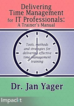 Delivering Time Management for IT Professionals (Ebsco e-book)