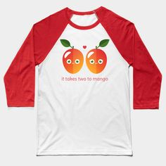 It Takes Two to Mango baseball tee by Slugbunny - pun, puns, mango, mangos, tango, dance, fruit, food, funny, cute, love, relationship, tasteful, tasty, relationships, valentine, valentines, vector, art, illustration, drawing, design