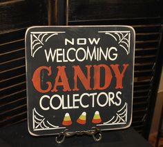 Candy Collectors Sign/Halloween/Now Welcoming Candy Collectors/Candy Corn. $29.95, via Etsy.