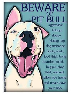 STAY AWARE THAT DOGS R HOW U TRAIN THEM...PIT BULLS R LOYAL FRIENDS FOREVER...READ WHOLE THING...DO NOT JUDGE ....