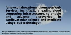 nice #quote AHA collaborates with Amazon Web Services to advance discoveries in cardiovascular precision medicine
