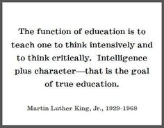 MLK Jr. - Intelligence + Character = True Education