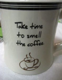 Smell the coffee...