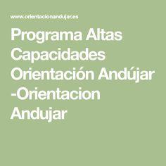 Programa Altas Capacidades Orientación Andújar -Orientacion Andujar