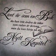 Från mitt hörn av Universum...: ~*~ 63 ~ Swedish Quotes, Good Advice, Texts, Tattoo Quotes, Poems, Thoughts, Hall Inspiration, Live Long, Hate