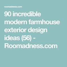 90 incredible modern farmhouse exterior design ideas (56) - Roomadness.com