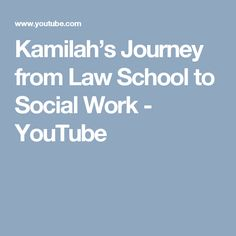 Kamilah's Journey from Law School to Social Work - YouTube