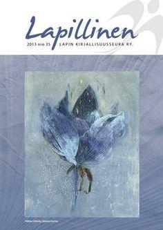 Lapillinen 2013 nro 35 #kirjallisuuslehti #kulttuurilehti #Lappi #kirjat #kirjailijat