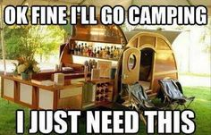 Oh Fine I'll Go Camping