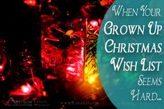 When Your Grown Up Christmas Wish List Seems Hard // Featured Guest – Karrilee Aggett