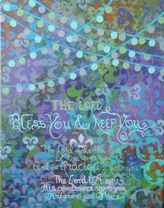 """A favorite Blessing for many people, known as the """"Aaronic Blessing."""" Couples and families like to say this blessing over each other or over guests, and it's often given at the end of church services. This is from Numbers 6:24-26. Gallery wrapped 20x16 inches. $93"""