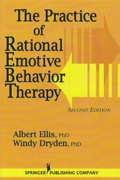 the benefits of rational emotive behavior Amazoncom: the practice of rational emotive behavior therapy, 2nd edition (9780826122162): albert ellis, windy dryden: books.