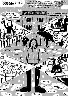 #2 di Aisha Franz: Oggi nevica e c'è un freddo pungente. Non è un buon giorno per andare a piedi alla scoperta di Bologna. Per questo motivo ho trascorso tutto il giorno nei bar...  Potrei mangiare pizza tutti i giorni.  Progettazione della mostra.