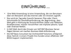 Für weitere Informationen, besuchen Sie bitte: -  http://www.architectsap.com/blog/sap-abap/mobile-web-apps-development-using-sap-bsp-jquery/