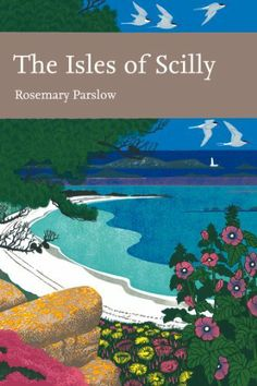 The Isles of Scilly (Collins New Naturalist Library, Book 103) by Rosemary…