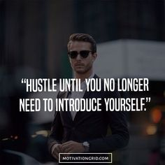 Hustle quotes, until you no longer, introduce yourself, work hard, famous